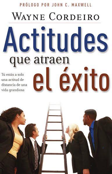 Download Ebooks Actitudes Que Atraen El Xito By Wayne Cordeiro