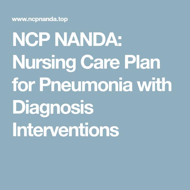 Ncp Nanda Nursing Care Plan For Pneumonia With Diagnosis