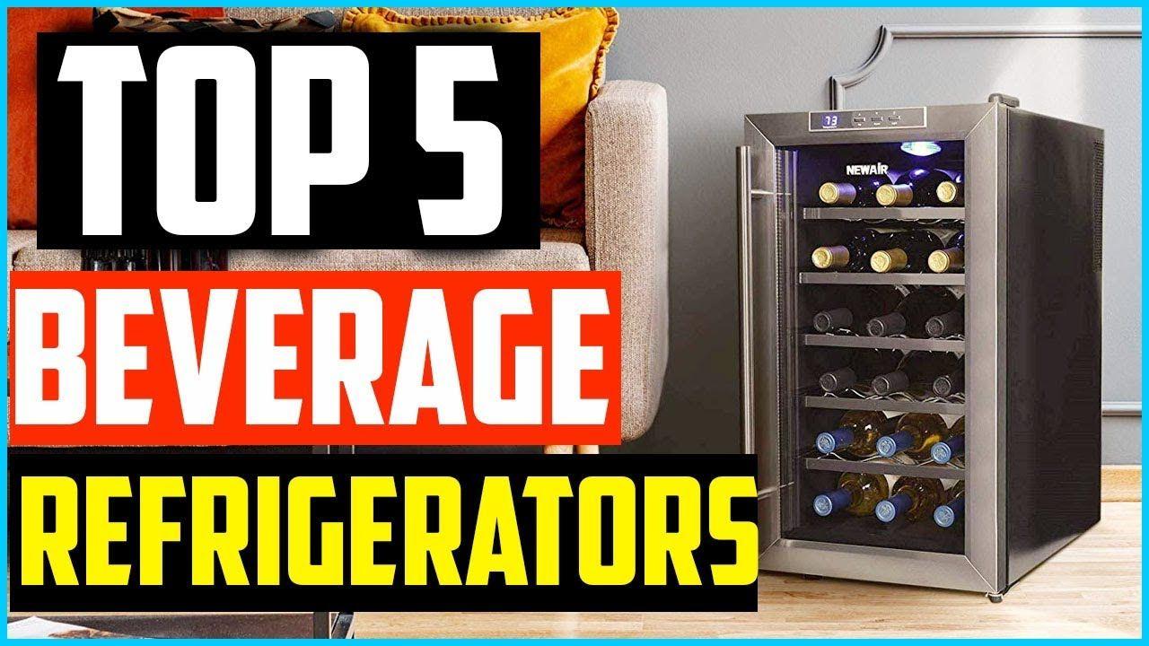 Top 5 Best Beverage Refrigerators 2019 Reviews Beverage Refrigerator Thermoelectric Wine Cooler Refrigerator