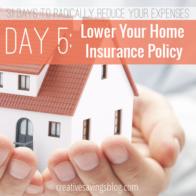 Day 5 Lower Your Home Insurance Policy In 2020 Homeowners