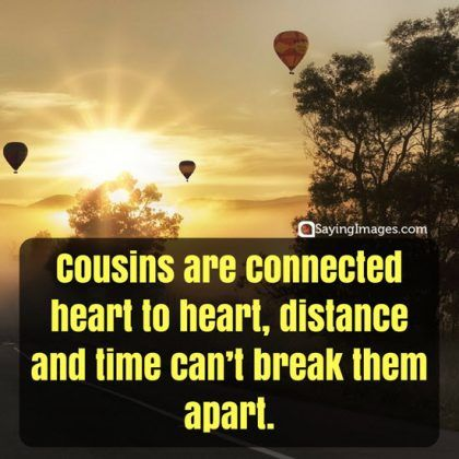 25 Inspiring Cousin Quotes That Will Make You Feel Grateful Cousin Quotes Cousin Birthday Quotes Friends Are Family Quotes