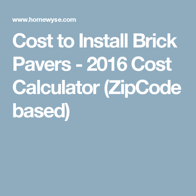 Cost To Install Brick Pavers 2016 Cost Calculator Zipcode Based Cost To Install Carpet Drywall Cost Carpet Installation