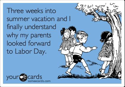 Is It September Yet Ecards Funny Family Humor Teacher Humor