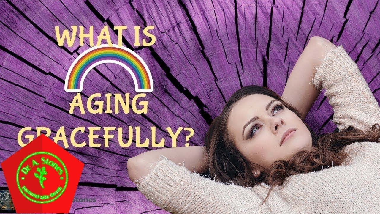 What does Aging Gracefully mean for you? 2019 - Topic updated #aginggracefully