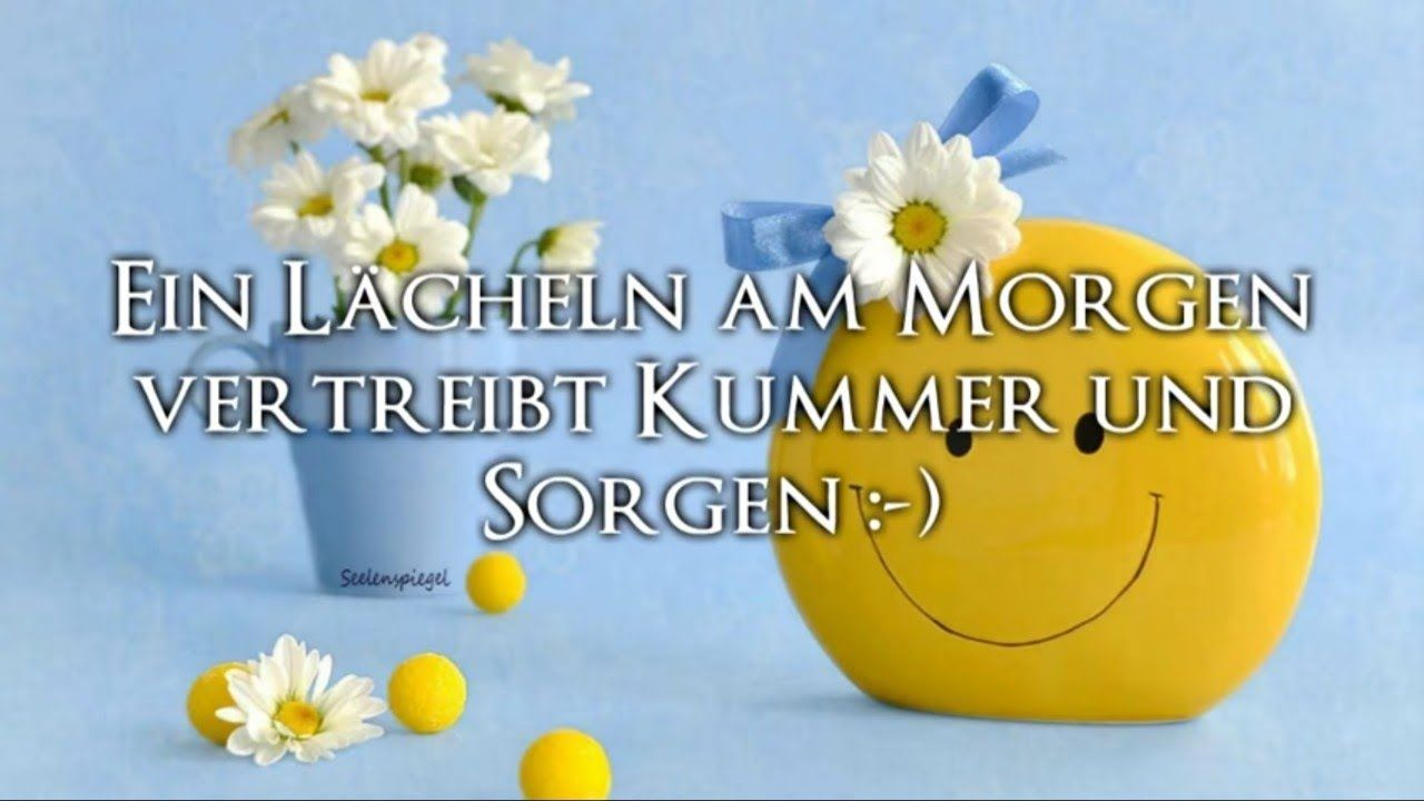 Guten Morgen Gruß Für Dich Ein Lächeln Am Morgen
