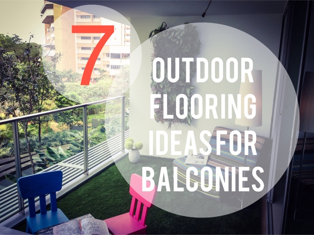 Outdoor Flooring Options For Singapore Balconies And Balcony Planters