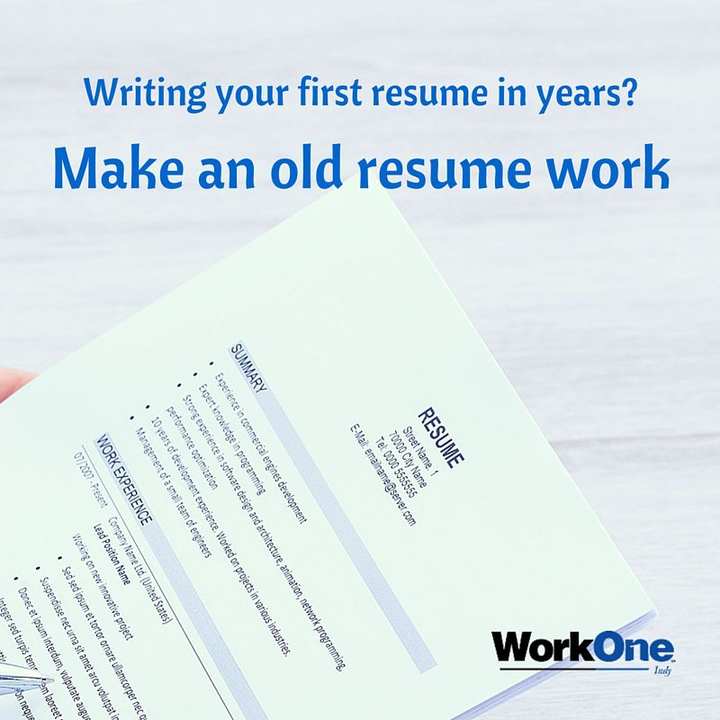 Writing your first resume in years Make an old resume