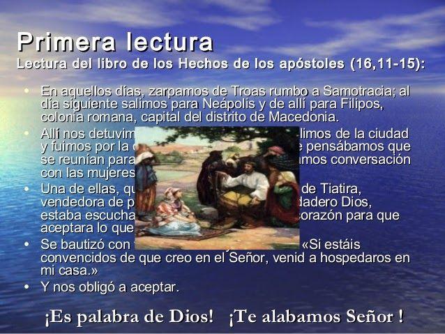 LECTURAS DEL DIA Hechos de los apóstoles (16,11-15) Sal 149,1-2.3-4.5-6a.9b Juan (15,26–16,4a) https://goo.gl/0yeXB2