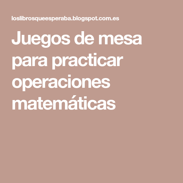 Juegos De Mesa Para Practicar Operaciones Matematicas Matematicas