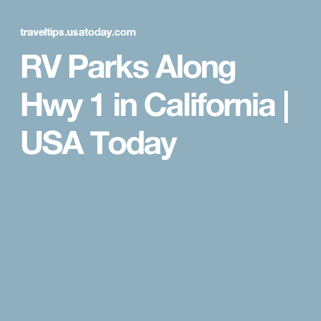 Rv Parks Along Hwy 1 In California Rv Parks Camping Locations Usa California