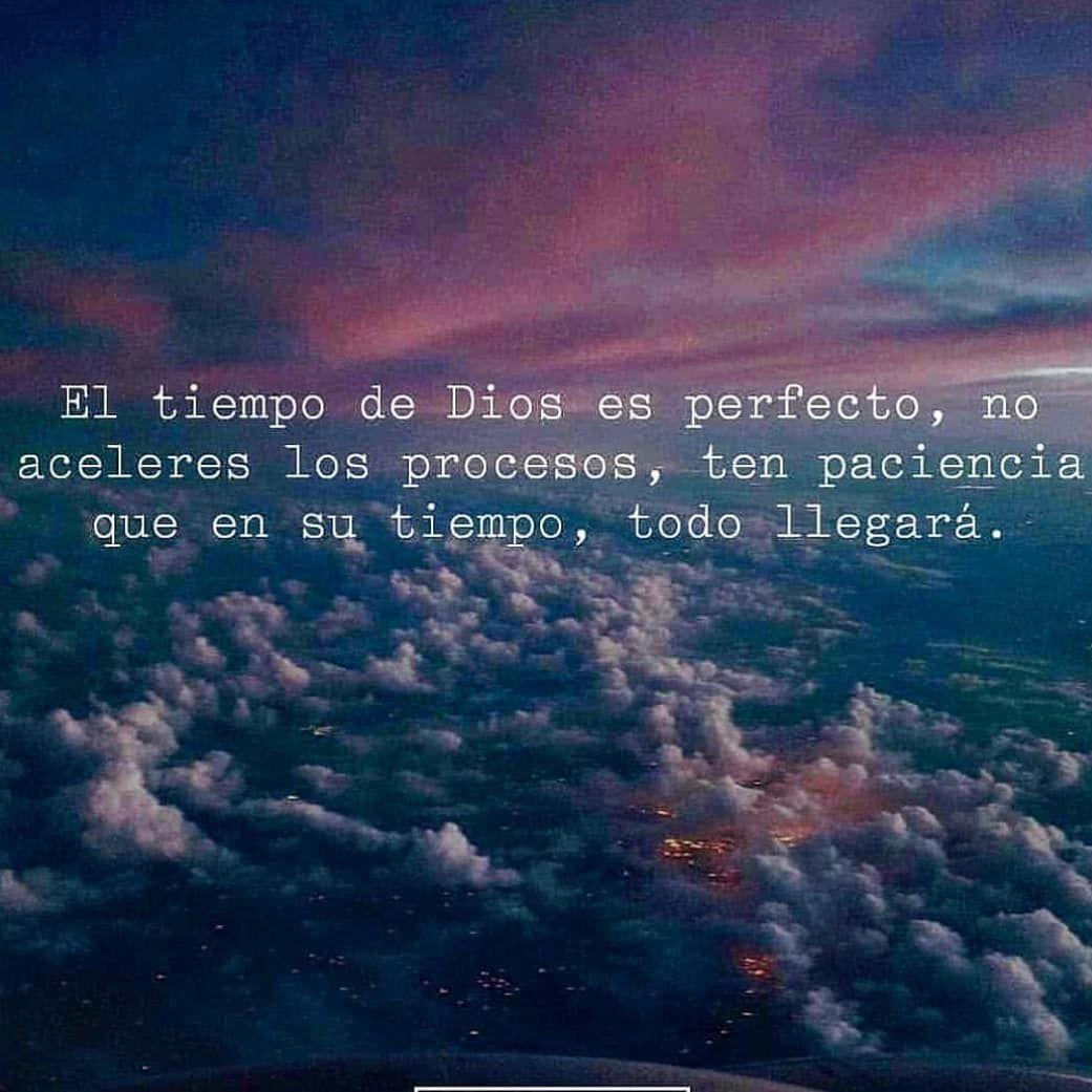 El Tiempo De Dios Es Perfecto Siguenos Tumblr Frases Dios Amor