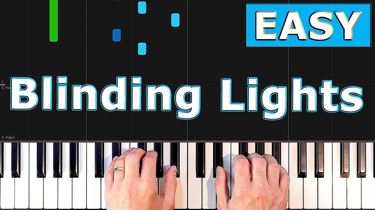 The Weeknd Blinding Lights Easy Piano Tutorial Piano Tutorial Easy Piano Piano Tutorials