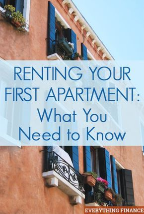 Are You Renting An Apartment For The First Time In Your Life Here S What Need To Know Make Sure Rental Process Goes Smoothly Financially