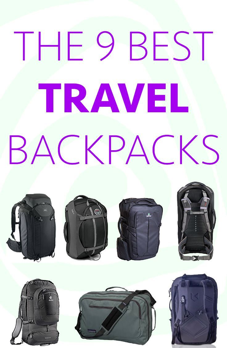 The Nine Best Travel Backpacks For Adventures Abroad ...