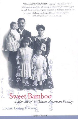 Sweet Bamboo: A Memoir of a Chinese American Family by