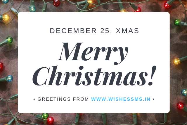 Merry Christmas And New Year Greetings Merry Christmas Wishes Messages Christmas Wishes Messages Happy Christmas Day