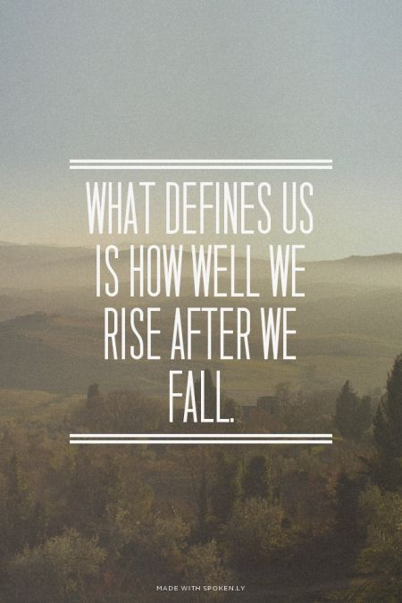 Citaten Zoeken Mobil : What defines us is how well we rise after falling google