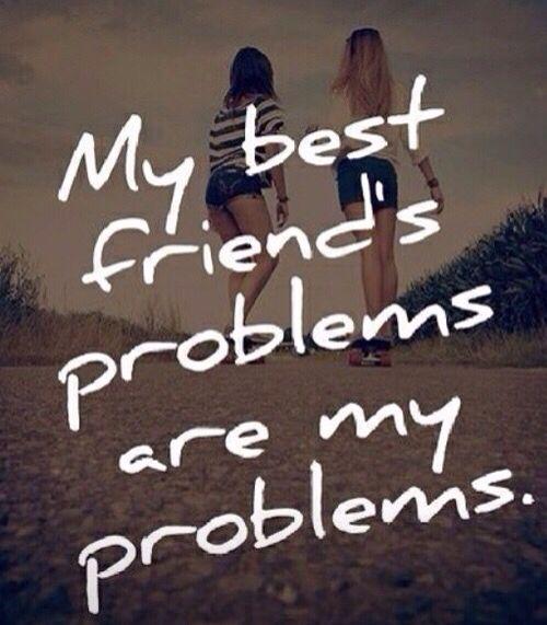 Les Problemes De Ma Meilleure Amie Sont Mes Problemes Citation