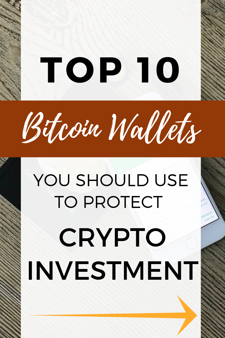 10 Best Bitcoin Wallets You Should Use To Protect Your Crypto Investment Thinkmaverick My Personal Journey Through Entrepreneurship Bitcoin Wallet Investing Bitcoin