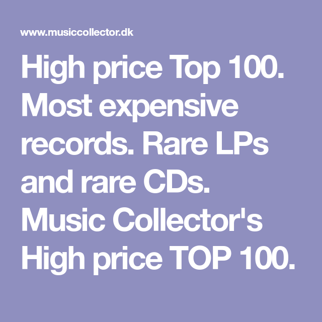 High Price Top 100 Most Expensive Records Rare Lps And Rare Cds Music Collector S High Price Top 100 Rare Lps Lps Record Album