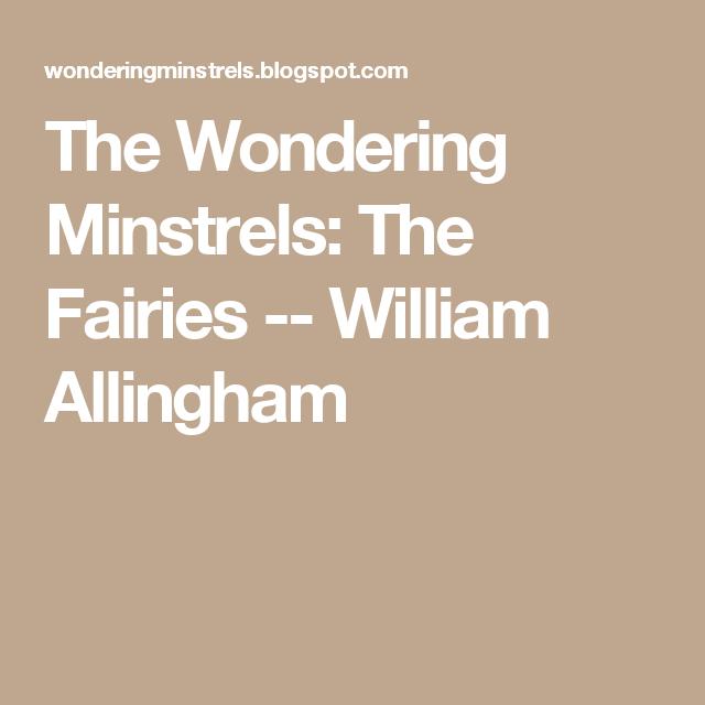 The Wondering Minstrels: The Fairies -- William Allingham