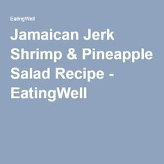 Jamaican Jerk Shrimp & Pineapple Salad #jerkshrimp