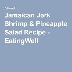 Jamaican Jerk Shrimp & Pineapple Salad #jerkshrimp