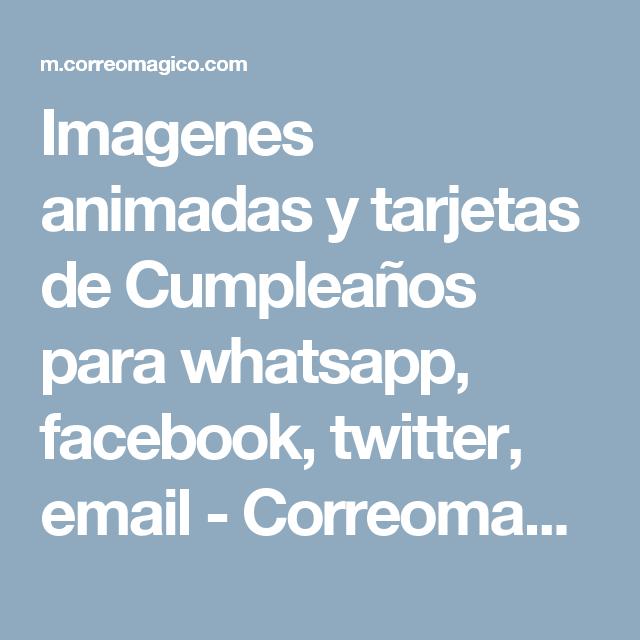 Imagenes Animadas Y Tarjetas De Cumpleanos Para Whatsapp Facebook