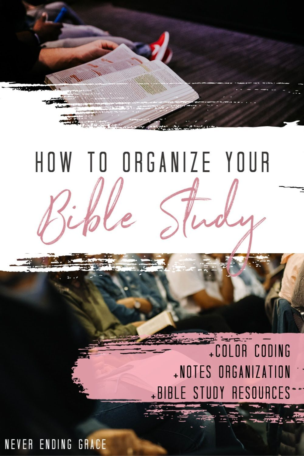How To Organize Your Bible Study Never Ending Grace Bible Study Starting A Bible Study Bible