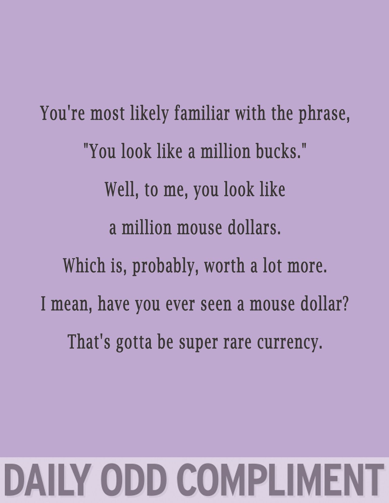 Daily Odd Compliment (rare,funny,daily odd compliment)