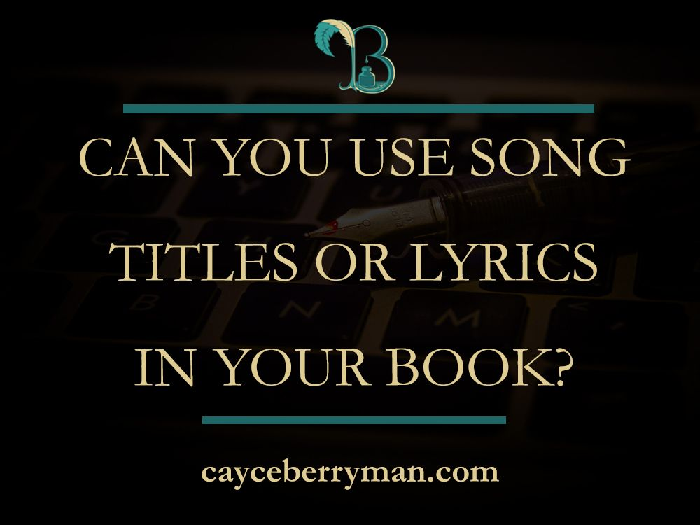 Can you use songs titles/song lyrics in your writing