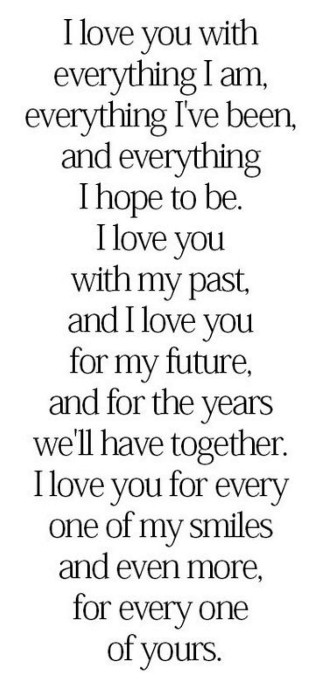 I love you with everything I am 💗  Love my wife quotes, Fiance