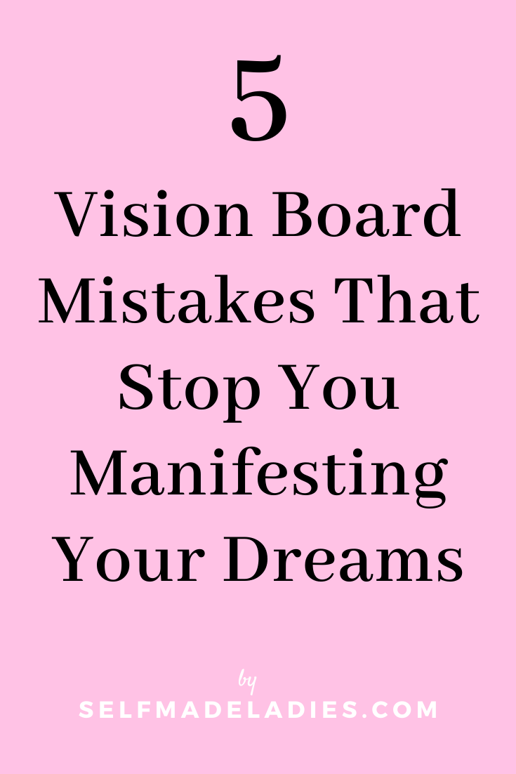 5 Vision Board Mistakes That Stop You Manifesting