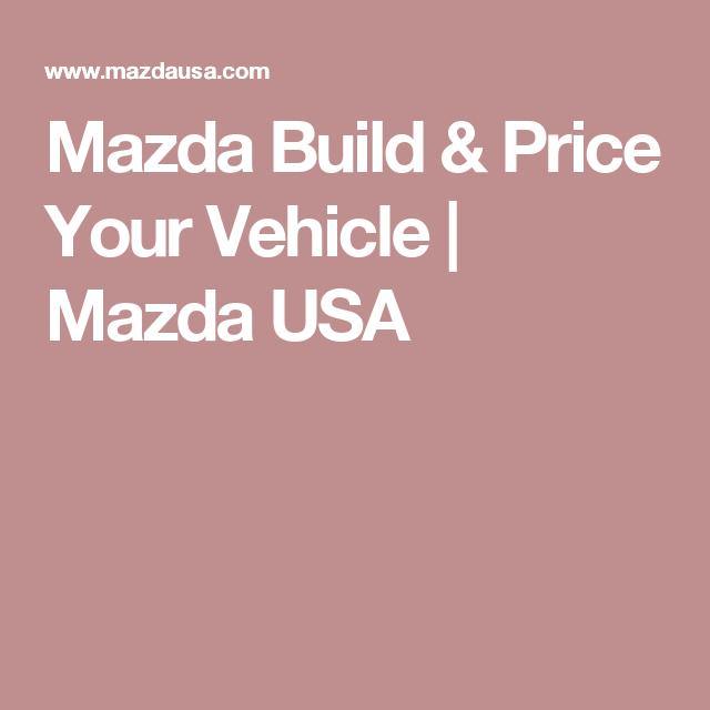 Mazda Build U0026 Price Your Vehicle | Mazda USA