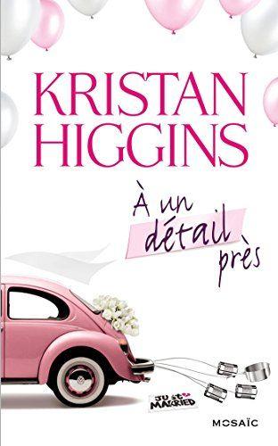A un détail près (MOSAÏC) eBook: Kristan Higgins: Amazon.fr: Boutique Kindle