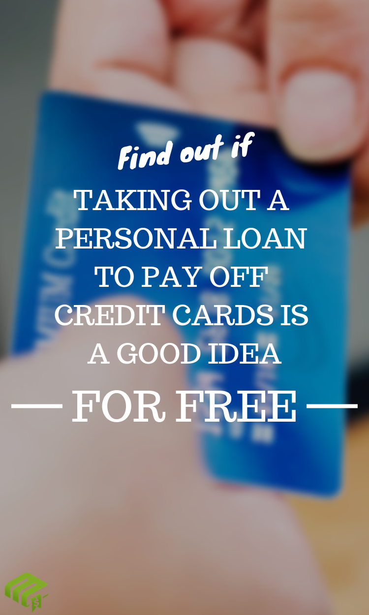 Question Is It A Smart Idea To Pay Off Credit Card Debt With A Personal Loan A Good Idea Answer It Depen Paying Off Credit Cards Personal Loans Payday Loans