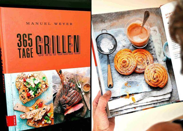 365 Tage Grillen, das Grillbuch von Manuel Weyers #Zimtschnecken #BBQ #Grillen
