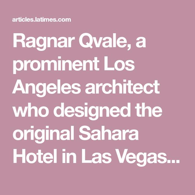 Ragnar Qvale 86 Actor Led Architectural Firm Ragnar Las Vegas Hotels Architect