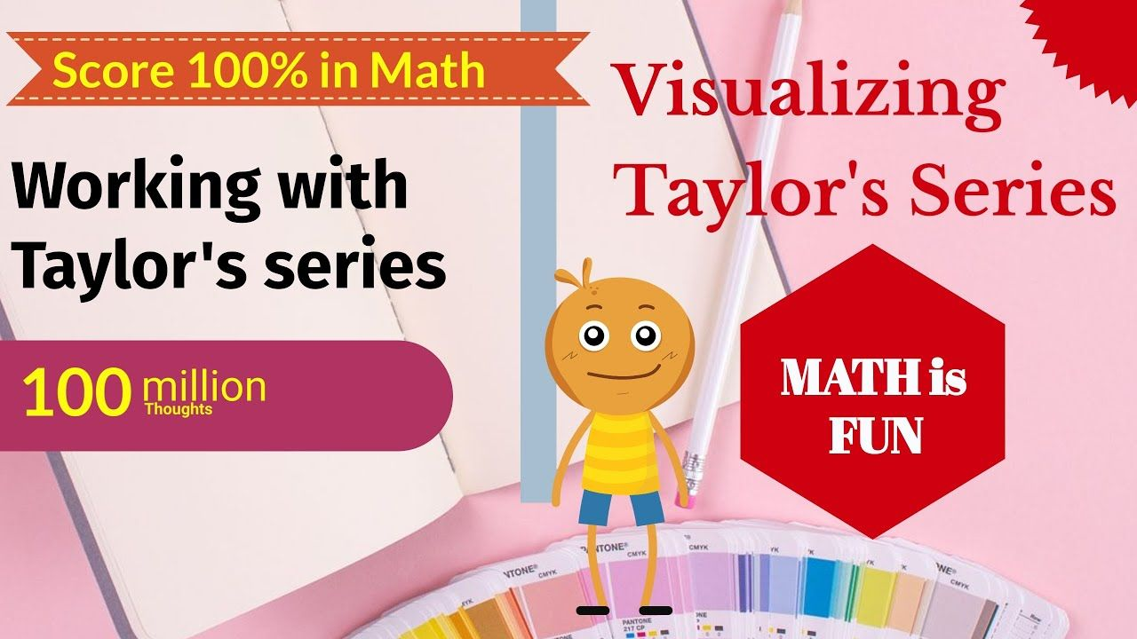 Visualizing Taylor's series | Math is FUN