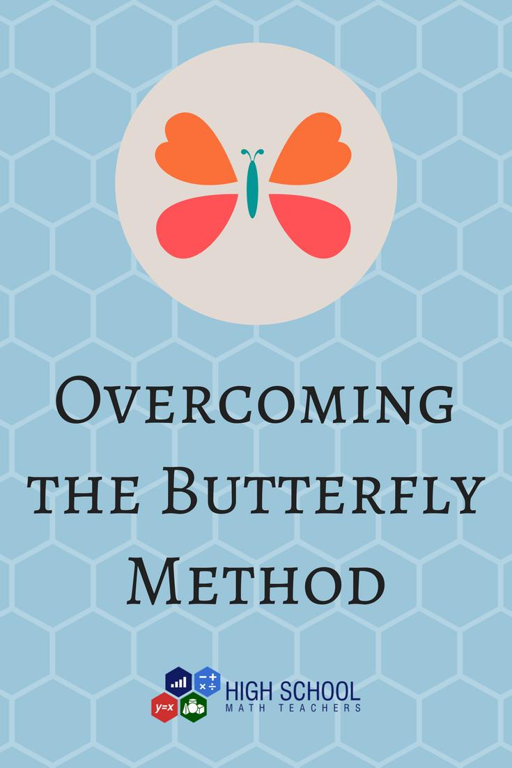 Overcoming The Butterfly Method High School Math Teachers High School Math Teacher High School Math Math Teacher [ 1102 x 735 Pixel ]
