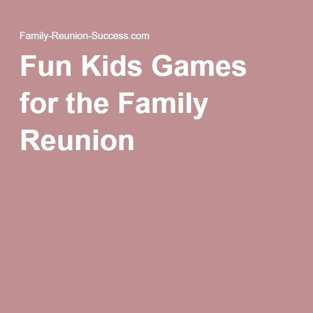 Fun Kids Games for the Family Reunion