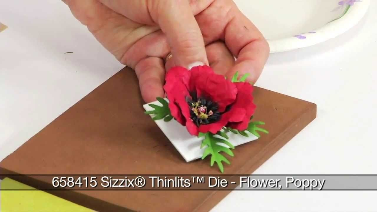 How to Use Sizzix Thinlits Poppy Flower 658415