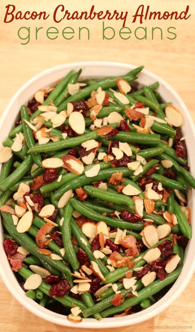 Christmas Side Dishes Pinterest.Bacon Cranberry Almond Green Beans A Delicious Holiday