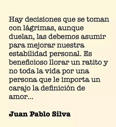 Juan Pablo Silva Citas Pinterest Amor Amor Toxico Y Frases
