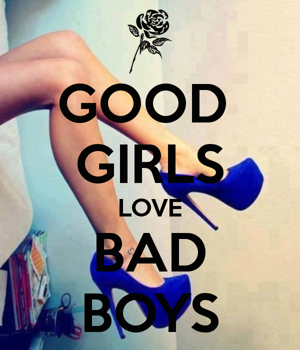 Girls who like bad boys