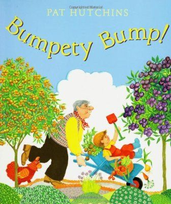 """""""Bumpety Bump!"""" By Pat Hutchins.  My 2 year old daughter has worn out the pages of this book.  Terrific book to teach the very young about growing a garden.   (Estimated ages 1-3)"""