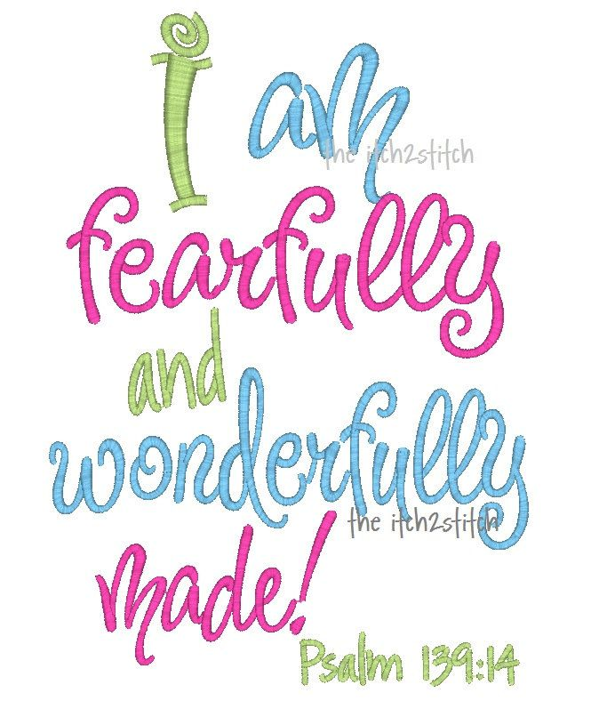 Fearfully And Wonderfully Made Embroidery Design In 5x7 And 6x10 4