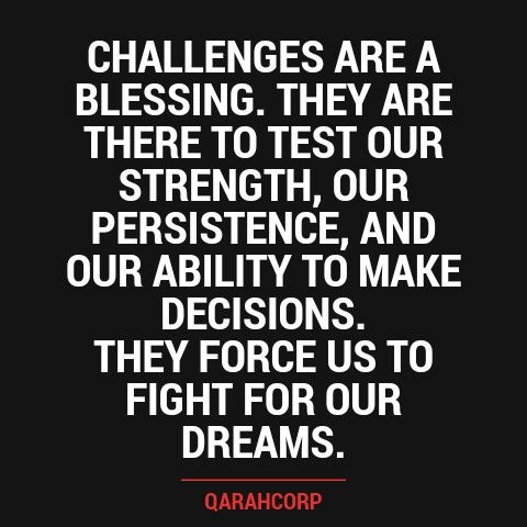 Challenges Are A Blessing Picquotes Blessings Quotes Dreams Prayer Life Lessons A Blessing Quotes