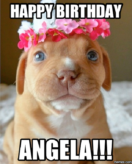 Happy Birthday Angela Funny Happy Birthday Angela Happy Birthday