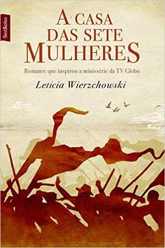 A Casa Das Sete Mulheres Livros Na Amazon Com Br Livros